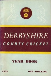 DERBYSHIRE COUNTY CRICKET YEAR BOOK 1957