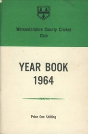 WORCESTERSHIRE COUNTY CRICKET CLUB YEAR BOOK 1964