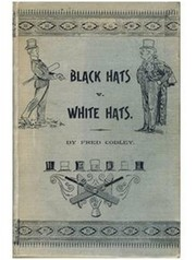 BLACK HATS V WHITE HATS: OR ILKLEY TRADESMEN AT THE WICKETS AND AROUND THE FESTIVE BOARD