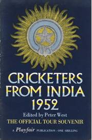 CRICKETERS FROM INDIA: OFFICIAL SOUVENIR OF THE 1952 TOUR OF ENGLAND