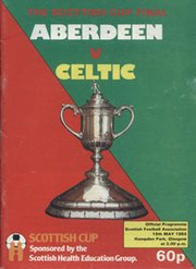 CELTIC V DUNFERMLINE ATHLETIC 1984 (SCOTTISH CUP FINAL) FOOTBALL PROGRAMME