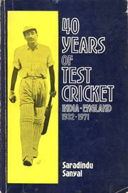 40 YEARS OF TEST CRICKET - INDIA V ENGLAND 1932-1971