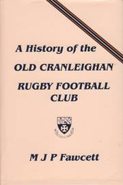 A HISTORY OF THE OLD CRANLEIGHAN RUGBY FOOTBALL CLUB