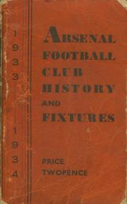 ARSENAL FOOTBALL CLUB HISTORY AND FIXTURES 1933-34 (OFFICIAL HANDBOOK)