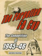 THE FORGOTTEN FA CUP - THE COMPETITION OF 1945-46