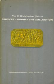 THE C. CHRISTOPHER MORRIS CRICKET LIBRARY AND COLLECTION AT THE HAVERFORD COLLEGE LIBRARY, HAVERFORD, PA