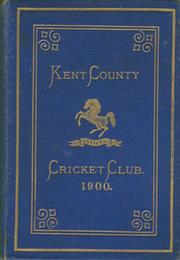 KENT COUNTY CRICKET CLUB 1900 [BLUE BOOK]