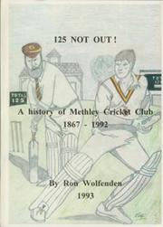 125 NOT OUT! - A HISTORY OF METHLEY CRICKET CLUB 1867 - 1992