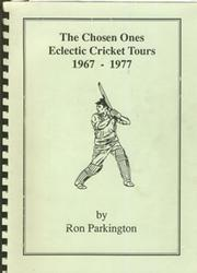 THE CHOSEN ONES: ECLECTICS CRICKET TOURS 1967-1977