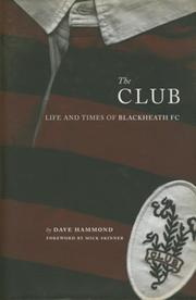 THE CLUB: LIFE AND TIMES OF BLACKHEATH FC