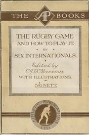 THE RUGBY GAME AND HOW TO PLAY IT. BY SIX INTERNATIONALS