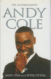 ANDY COLE. THE AUTOBIOGRAPHY
