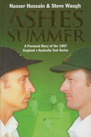 ASHES SUMMER: A PERSONAL DIARY OF THE 1997 ENGLAND V AUSTRALIA TEST SERIES