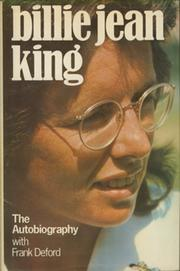 BILLIE JEAN KING: THE AUTOBIOGRAPHY