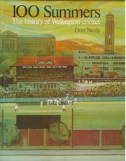 100 SUMMERS: THE HISTORY OF WELLINGTON CRICKET