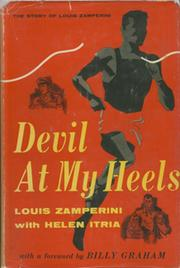 DEVIL AT MY HEELS - THE STORY OF LOUIS ZAMPERINI