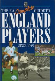 THE F.A. COMPLETE GUIDE TO ENGLAND PLAYERS SINCE 1945 (SIGNED BY 18 ENGLAND PLAYERS))