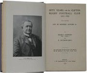 FIFTY YEARS WITH THE CLIFTON RUGBY FOOTBALL CLUB 1872-1922. WITH COMPLETE LIST OF MEMBERS, OFFICERS &C.