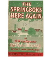 THE SPRINGBOKS HERE AGAIN: THE STORY OF THE TEST MATCHES BETWEEN ENGLAND AND SOUTH AFRICA 1888–1939