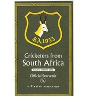 CRICKETERS FROM SOUTH AFRICA: THE OFFICIAL SOUVENIR OF THE 1955 TOUR OF ENGLAND