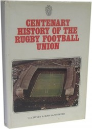 CENTENARY HISTORY OF THE RUGBY FOOTBALL UNION