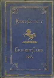 KENT COUNTY CRICKET CLUB 1905 [BLUE BOOK]