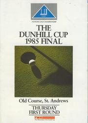 THE DUNHILL CUP 1985 FINAL - ORDER OF PLAY FOR FIRST ROUND