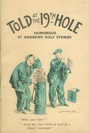 TOLD AT THE 19TH HOLE: HUMOROUS ST ANDREWS GOLF STORIES (8TH EDITION)