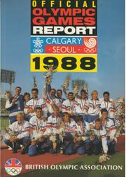 THE BRITISH OLYMPIC ASSOCIATION OFFICIAL OLYMPIC GAMES REPORT 1988 - CALGARY AND SEOUL