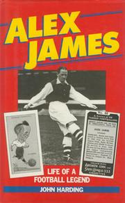 ALEX JAMES: LIFE OF A FOOTBALL LEGEND