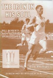 THE IRON IN HIS SOUL - BILL ROBERTS AND MANCHESTER