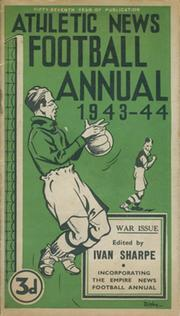 ATHLETIC NEWS FOOTBALL ANNUAL 1943-44