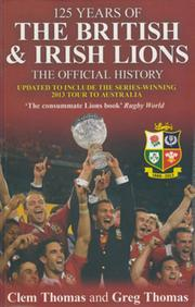 125 YEARS OF THE BRITISH AND IRISH LIONS - THE OFFICIAL HISTORY