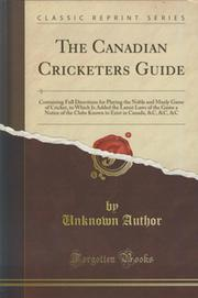 THE CANADIAN CRICKETERS GUIDE