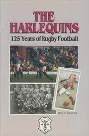 THE HARLEQUINS - 125 YEARS OF RUGBY FOOTBALL