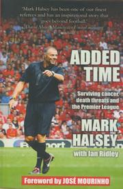 ADDED TIME - SURVIVING CANCER, DEATH THREATS AND THE PREMIER LEAGUE