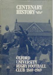 CENTENARY HISTORY OF OXFORD UNIVERSITY RUGBY FOOTBALL CLUB