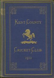 KENT COUNTY CRICKET CLUB 1913 [BLUE BOOK]