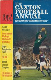 "THE CAXTON FOOTBALL ANNUAL 1962 - SUPPLEMENTING ""ASSOCIATION FOOTBALL"""