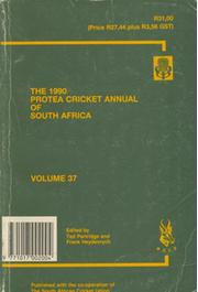 THE 1990 PROTEA CRICKET ANNUAL OF SOUTH AFRICA