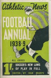 ATHLETIC NEWS FOOTBALL ANNUAL 1938-39