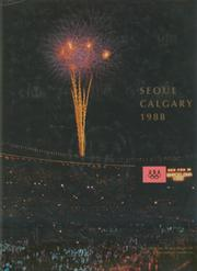 SEOUL CALGARY 1988: THE OFFICIAL PUBLICATION OF THE U.S. OLYMPIC COMMITTEE