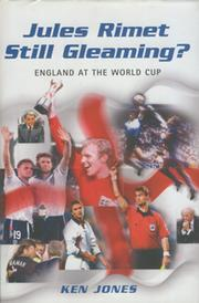 JULES RIMET STILL GLEAMING? ENGLAND AT THE WORLD CUP (MULTI SIGNED)