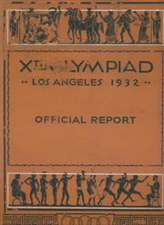 THE GAMES OF THE XTH OLYMPIAD: LOS ANGELES 1932 OFFICIAL REPORT