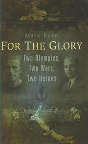 FOR THE GLORY - TWO OLYMPICS, TWO WARS, TWO HEROES