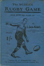THE MODERN RUGBY GAME. AND HOW TO PLAY IT
