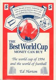 THE BEST WORLD CUP MONEY CAN BUY - THE WORLD CUP OF 1994 AND THE WORLD OF FOOTBALL