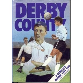 DERBY COUNTY: A COMPLETE RECORD 1884-1988