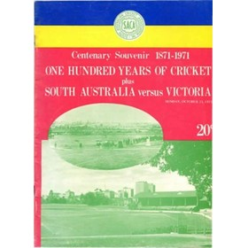 CENTENARY SOUVENIR 1871–1971: ONE HUNDRED YEARS OF CRICKET PLUS SOUTH AUSTRALIA VERSUS VICTORIA