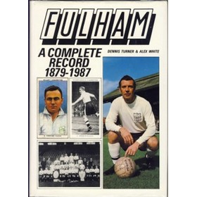 FULHAM: A COMPLETE RECORD 1879-1987